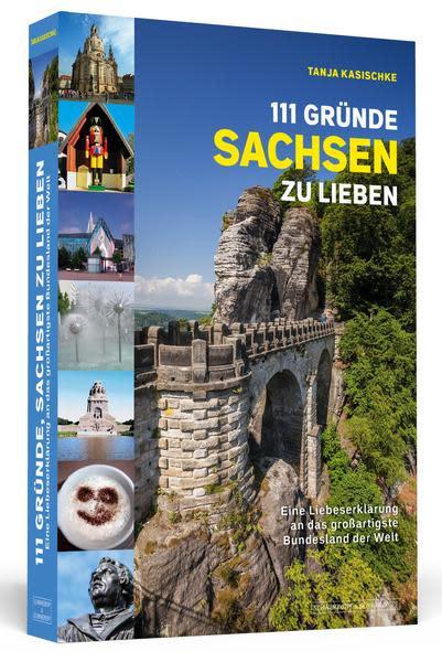 """""""111 Gründe Sachsen zu lieben"""" - Eine Liebeserklärung an das großartigste Bundesland der Welt von Tanja Kasischke"""
