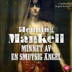 Pia recenserar: Minnet av en smutsig ängel av Henning Mankell