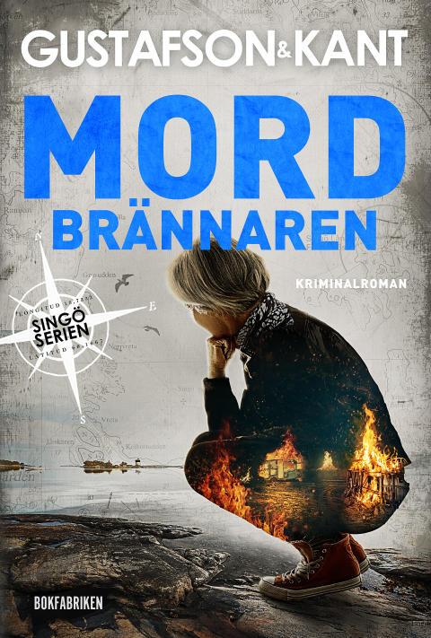 Mordbrännaren av Anders Gustafson & Johan Kant