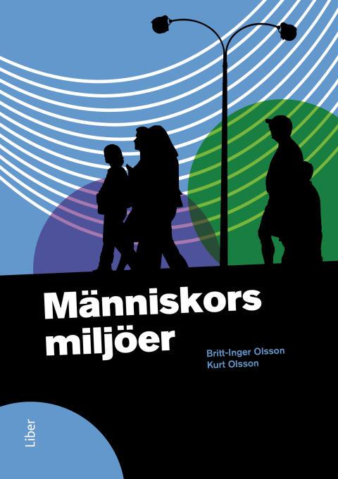 Människors miljöer - Människors miljöer är framtagen för GY 2011!