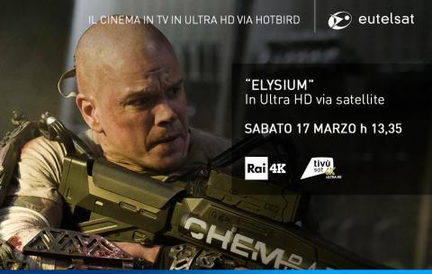 Eutelsat: il film Elysium in Ultra HD domani alle 13:35 su Rai 4K, canale 210 della piattaforma satellitare gratuita Tivùsat