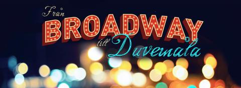 Från Broadway till Duvemåla - Växjö Konserthus kl 16.00 15/4 2018