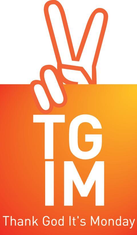 TGIM - Thank God It´s Monday