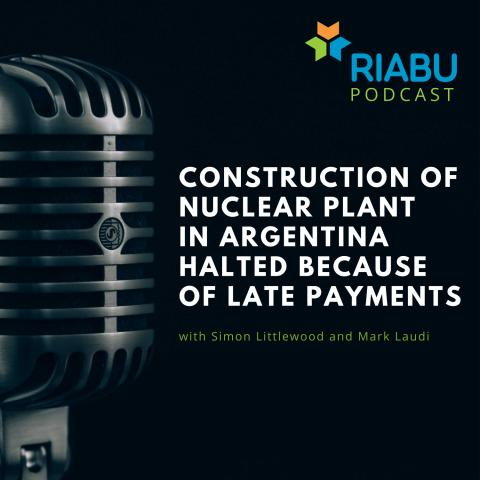 Construction of nuclear plant in Argentina halted because of late payments