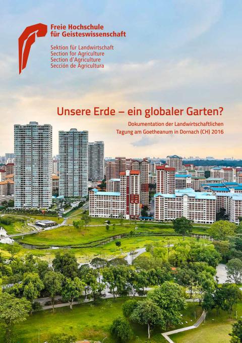 Sektion für Landwirtschaft am Goetheanum: Unsere Erde –ein globaler Garten? Tagungsdokumentation verfügbar
