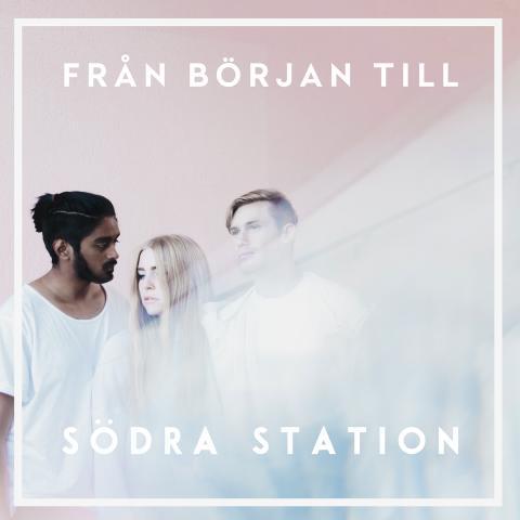 """Omsusade poptrion Södra Station släpper debut-EP:n  """"Från Början Till"""""""
