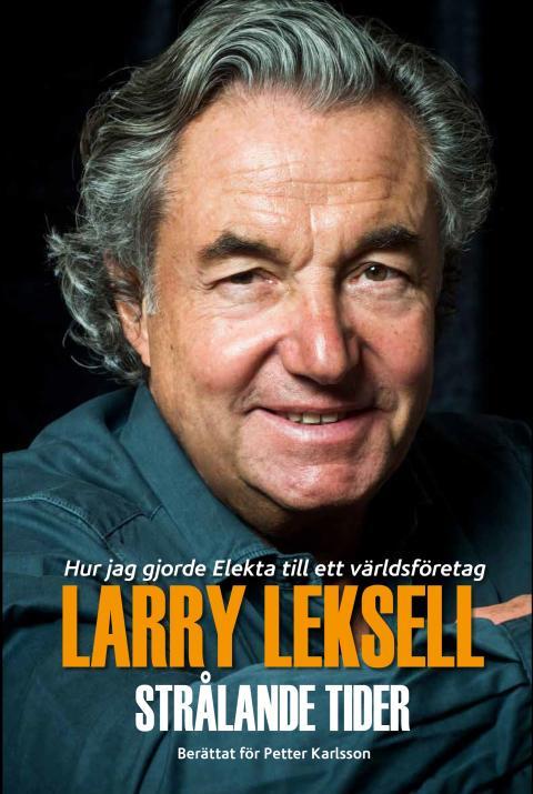 Ny bok: Strålande tider - hur jag gjorde Elekta till ett världsföretag av Larry Leksell