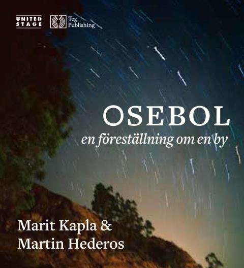 Osebol – en föreställning om en by. Turné med Marit Kapla och Martin Hederos