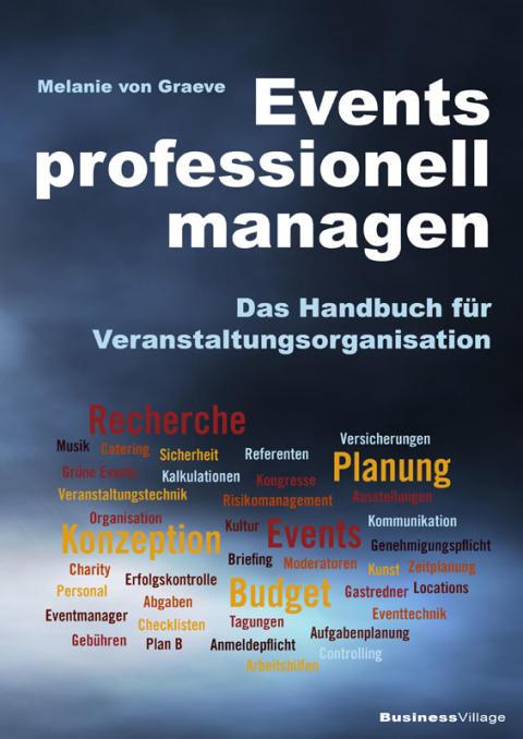 Events professionell managen – Das Handbuch für Veranstaltungsorganisation