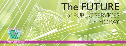 The Future of Public Services in Moray