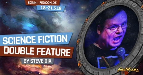 FedCon 2018: Science Fiction Double Feature - Live-Comedy mit Steve Dix