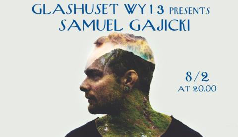 Samuel Gajicki - live at Glashuset WY13- fri entré