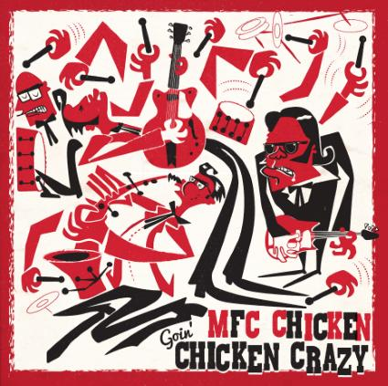 MFC_Chicken_-_Goin_Chicken_Crazy_LP_Cover_-_Please_add_artwork_credit_Chris_Moore