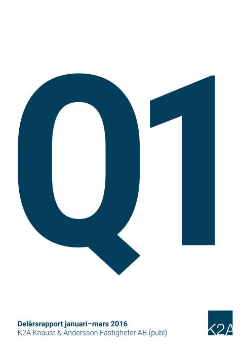 K2A Delårsrapport Q1 2016