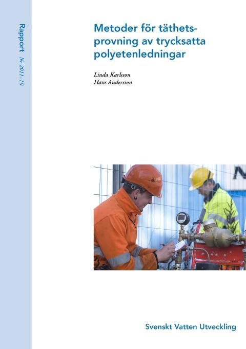 SVU-rapport 2011-10: Metoder för täthetsprovning av trycksatta polyetenledningar