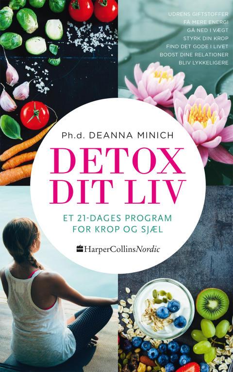 """""""Detox dit liv - Et 21-dages program for krop og sjæl"""" af Deanna Minich"""
