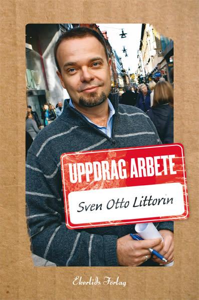 "Ny bok: ""Uppdrag Arbete"" av Sven Otto Littorin"