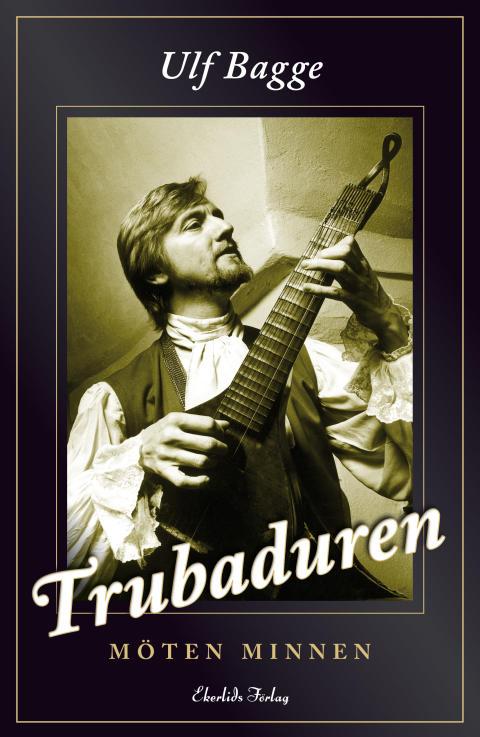 Omslag till boken Trubaduren av Ulf Bagge