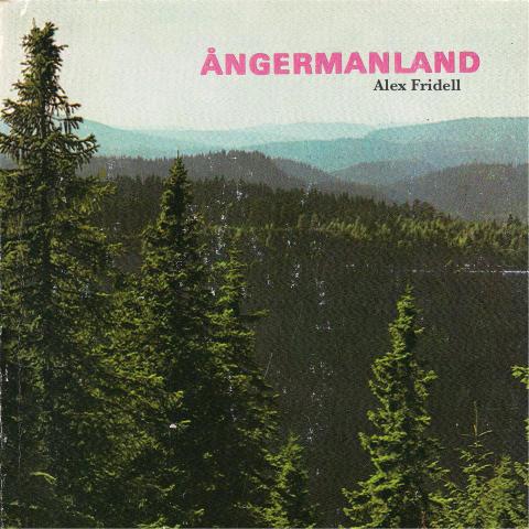 """Alex Fridell släpper nya skivan """"Ångermanland""""!"""