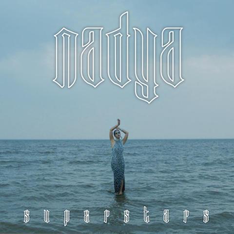 "Nadya - ""Superstars"""