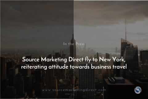 Source Marketing Direct fly to New York, reiterating attitude towards business travel