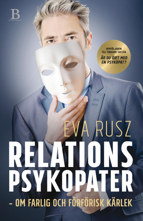 Relationspsykopater : om farlig och förförisk kärlek av Eva Rusz