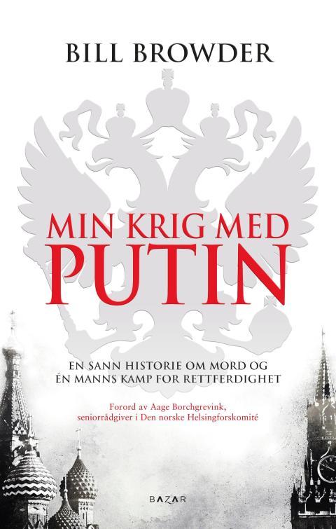 En av Putins største fiender, Bill Browder, deltar på Oslo Magnitsky-høring