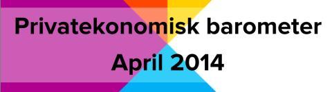 Privatekonomisk barometer april 2014