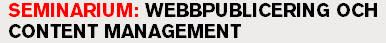 Frukostseminarium: Webbpublicering och Content Management