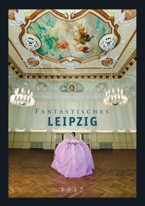 """Fotokunstkalender """"Fantastisches Leipzig"""" setzt Leipzigs Architektur außergewöhnlich in Szene"""