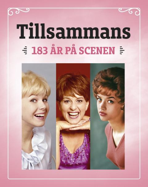 """Stort intresse, Extraföreställningar insatta till stjärntrion Lill-Babs, Ann-Louise Hansson, Siw Malmqvist bejublade höstturné """"Tillsammans 183 år""""!"""