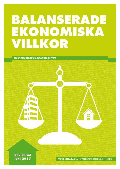 Balanserade ekonomiska villkor - gemensamma förslag Hyresgästföreningen, SABO, Fastighetsägarna