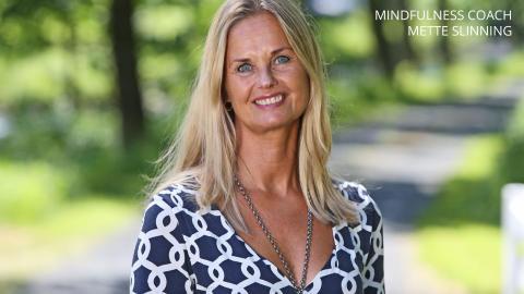 Erfaren mindfulnesscoach Mette Slinning