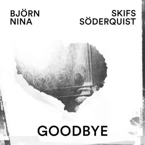 """""""Goodbye"""" – ny singel med Nina Söderquist och Björn Skifs"""