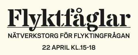 Flyktfåglar - ett nätverkstorg för flyktingfrågan fre 22 april kl 15-18 på Folkteatern