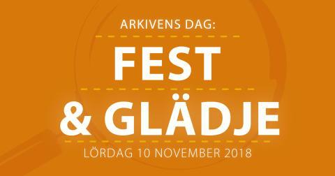 Fest & Glädje på Arkivens Dag 2018