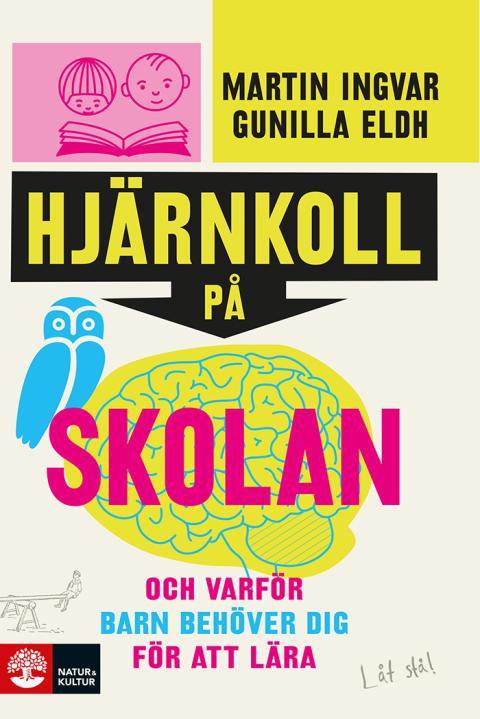 Hjärnkoll på skolan – ny bok av Martin Ingvar och Gunilla Eldh