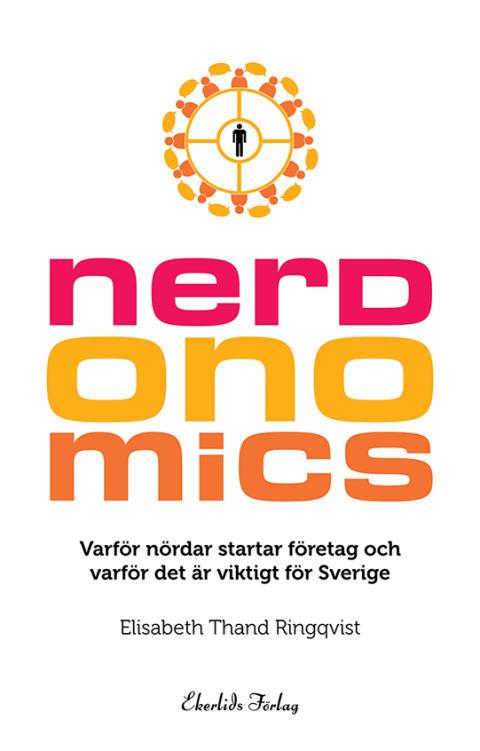 Elisabeth Thand Ringqvist om boken Nerdonomics på bokmässan och Jan Henrik Swahn om Minnesotamodellen