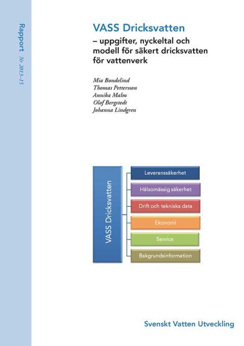 SVU-rapport 2013-15: VASS Dricksvatten – uppgifter, nyckeltal och modell för säkert dricksvatten för vattenverk (Dricksvatten)