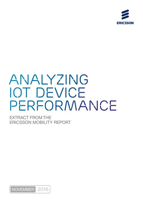 Analyzing IoT Device Performance - Extract from Ericsson Mobility Report November 2016