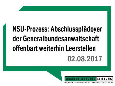 NSU-Prozess: Abschlussplädoyer der Generalbundesanwaltschaft offenbart weiterhin Leerstellen der Ermittlungen