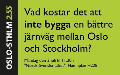 Vad kostar det att inte bygga en bättre järnväg mellan Oslo och Stockholm?