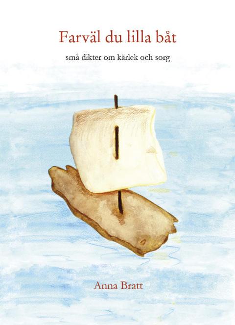 Farväl du lilla båt -  små dikter om kärlek och sorg
