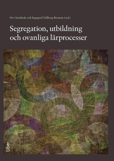 Segregation, utbildning och ovanliga lärprocesser