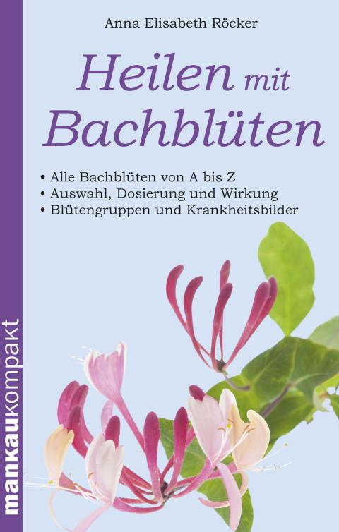 Bachblüten für alle Lebenslagen