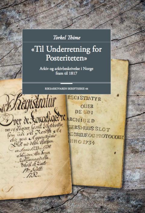 Ny bok om arkiv og arkivbeskrivelse i Norge fram til 1817