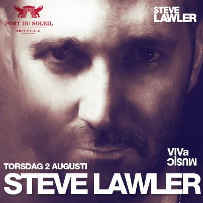 STEVE LAWLER @ PORT DU SOLEIL | 2 AUG