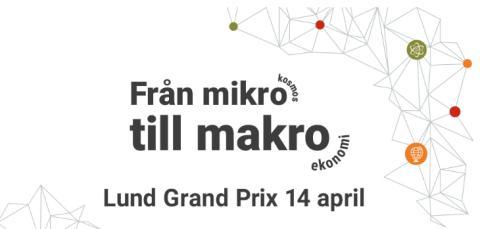 Från mikrokosmos till makroekonomi – boka in Lund Grand Prix den 14 april