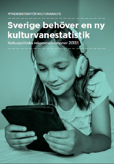Sverige behöver en ny kulturvanestatistik