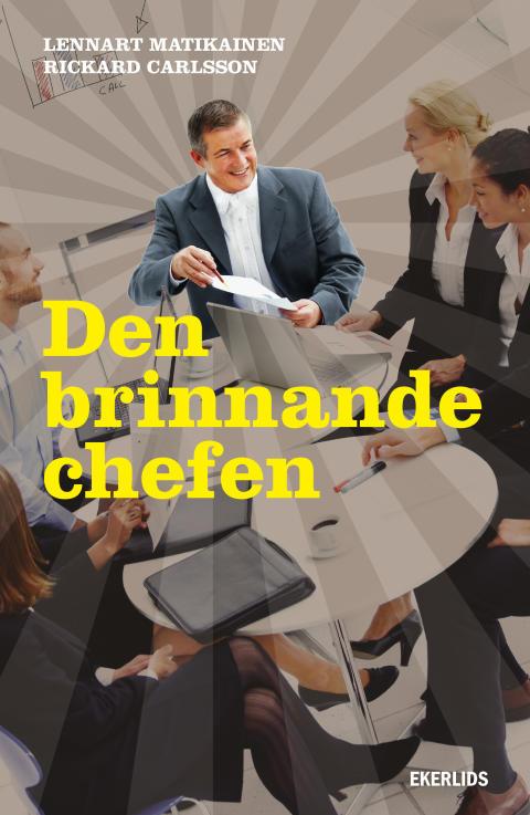 Ny bok: Den brinnande chefen av Rickard Carlsson och Lennart Matikainen
